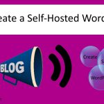 How to Create a Self Hosted WordPress Blog