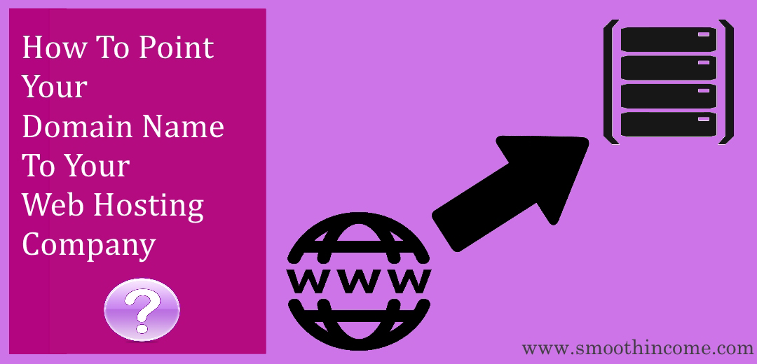How to Point your Domain Name to your Web Hosting Company