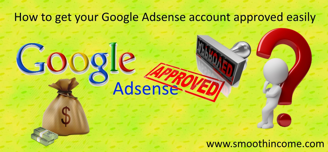 How to get your Google Adsense account approved Easily