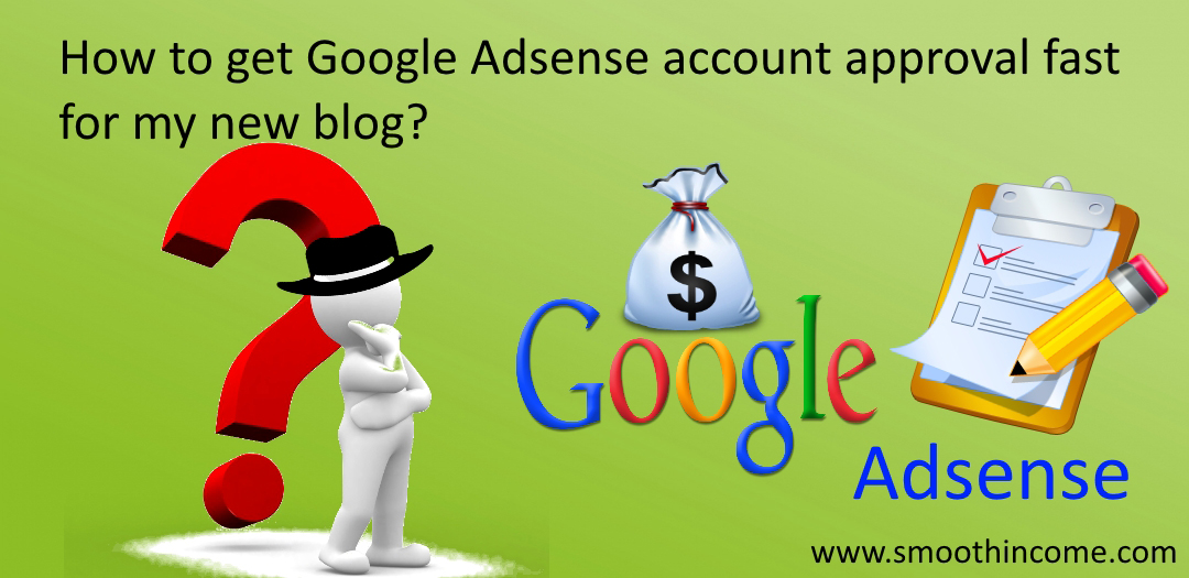 How to get Google Adsense account approval fast for my new blog