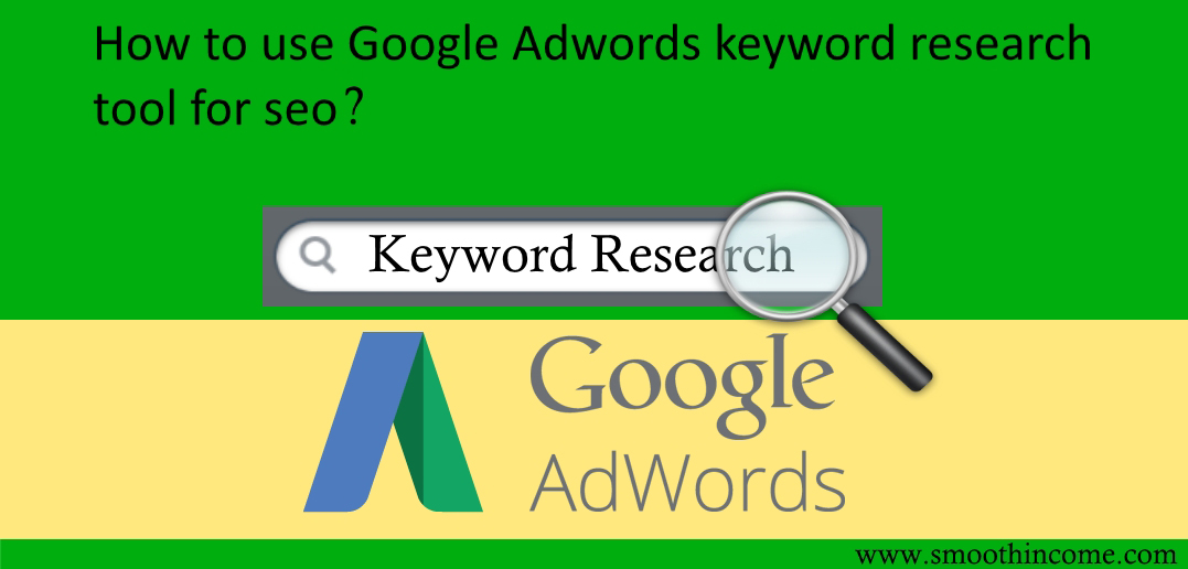 How to use Google Adwords keyword research tool for SEO – Step by Step Guide