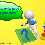 How to write good blog post titles